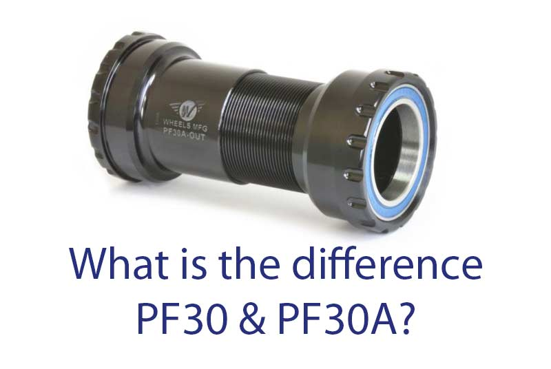 Pf30 & PF30A - Bicycle Parts Direct